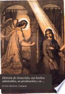 Historia de Jesucristo, sus hechos admirables, su predicación y su doctrina