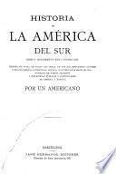 Historia de la América del Sur desde su descubrimiento hasta nuestros días
