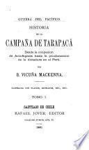 Historia de la campaña de Tarapacá desde la ocupacion de Antofagasta hasta la proclamation de la dictadura en el Perú