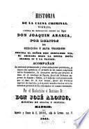 Historia de la causa criminal formada contra el Obispo de Leon Joaquin Abarca por Delitos de sedicion y alta traición contra Fernando VII, su hija la Reina Isabel II y la Nacion