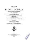 Historia de la ciudad de Sevilla y pueblos importantes de su provincia, desde los tiempos más remotos hasta nuestros días