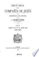 Historia de la Compañía de Jesús en la asistencia de España: Aquaviva (2. pte.) 1581-1615