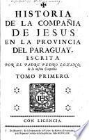 Historia de la Compañia de Jesus en la provincia del Paraguay, escrita por el padre Pedro Lozano