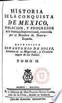 Historia de la Conquista de México, población y progresos de la América Septentrional, conocida con el nombre de nueva España