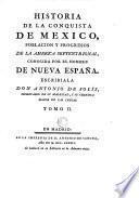 Historia de la conquista de Mexico, poblacion y progresos de la America Septentrional, conocida por el nombre la Nueva España, 2