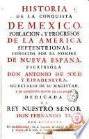 Historia de la Conquista de México,población y progresos de la América Septentrional,conocida por el nombre de nueva España