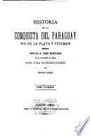 Historia de la conquista del Paraguay, Rio de la Plata y Tucumám