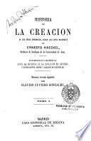 Historia de la creación de los séres orgánicos segun las leyes naturales