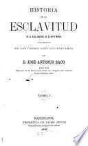 Historia de la esclavitud de la raza africana en el Nuevo mundo y en especial en los paises américo-hispanos