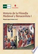HISTORIA DE LA FILOSOFÍA MEDIEVAL Y RENACENTISTA I