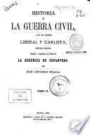Historia de la Guerra Civil, y de los Partidos Liberal y Carlista: (1869. 736 p., [7] h. de lám.)