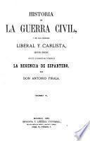 Historia de la guerra civil, y de los partidos liberal y Carlista