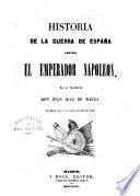 Historia de la guerra de España contra el emperador Napoleon