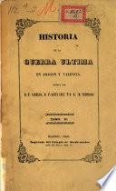 Historia de la guerra última en Aragón y Valencia