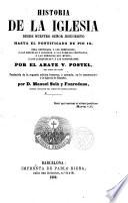Historia de la Iglesia desde nuestro Señor Jesucristo hasta el Pontificado de Pio IX...