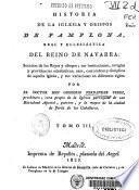 Historia de la Iglesia y obispos de Pamplona, real y eclesiástica del Reino de Navarra