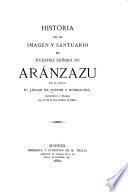 Historia de la imagen y santuario de nuestra Señora de Aránzazu