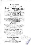 Historia de la imperial, nobilissima, inclyta, y esclarecida ciudad de Toledo ...