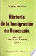 Historia de la inmigración en Venezuela: 1850-1900 y documentos anexos