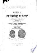 Historia de la instrucción primaria en la República Argentina 1810-1910