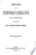 Historia de la interinidad y guerra civil de Espana desde 1868