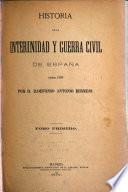 Historia de la internidad y guerra civil de España desde 1868