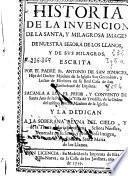 Historia de la invención de la santa ... imagen de Nuestra Señora de los Llanos y de sus milagros