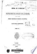 Historia de la legislación y recitaciones del derecho civil de España