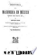 Historia de la Masonería en México desde 1806 hasta 1884