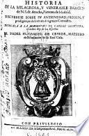 Historia de la Milagrosa, y Venerable Imagen de N. S. de Atocha, Patrona de Madrid, etc