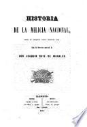 Historia de la Milicia Nacional, desde su creacion hasta nuestros dias