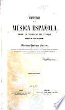 Historia de la música española desde la venida de los Fenicios hasta el ano de 1850