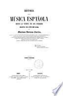 Historia de la musica española desde la venida de los Fenicios hasta el año de 1850 por Mariano Soriano Suertes