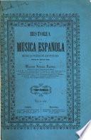 Historia de la música española desde la venida de los Fenicos hasta el anõ de 1850