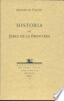 Historia de la muy noble, muy leal y muy ilustre ciudad de Xerez de la Frontera