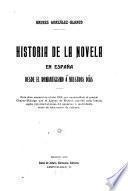 Historia de la novela en España desde el romanticismo á nuestros días