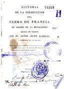 Historia de la persecución del clero de Francia en tiempo de la Revolución