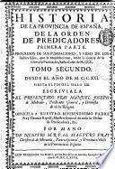 Historia de la provincia de Espana, de la orden de predicadores...Escriviala el presentado Fr. Manuel Joseph de Medrano,...