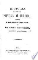Historia de la ... provincia de Guipúzcoa, precedida de la Guia descriptiva y plano de la misma