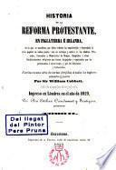 Historia de la Reforma Protestante en Inglaterra é Irlanda...