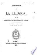 Historia de la Religion, por un sacerdote de las Escuelas Pias de Castilla