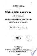 Historia de la Revolución Francesa, del Consulado, del Imperio y de las dos Restauraciones hasta la caida de Carlos X, 1