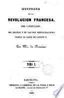Historia de la Revolución Francesa, del Consulado, del Imperio y de las dos Restauraciones hasta la caida de Carlos X