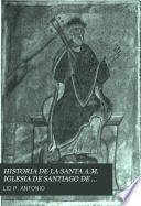 HISTORIA DE LA SANTA A.M. IGLESIA DE SANTIAGO DE COMPOSTELA