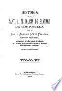 Historia de la Santa a. m. iglesia de Santiago de Compostela