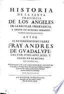 Historia de la Santa provincia de los Angeles de la ... orden de ... San Francisco