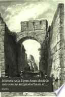 Historia de la Tierra Santa: (400, [4] p., [15] h. de lám.)