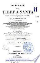 Historia de la Tierra Santa desde la más remota antigüedad hasta el año 1839