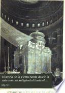 Historia de la Tierra Santa desde la más remota antigüedad hasta el año 1839, II