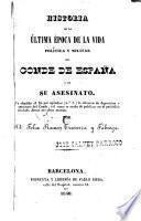 Historia de la última época de la vida política y militar del Conde de España y de su asesinato